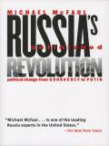 Russias Unfinished Revolution Political Change from Gorbachev to Putin