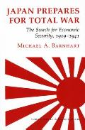 Japan Prepares for Total War The Search for Economic Security 1919 1941