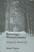 Retracing a Winter's Journey: Franz Schubert's Winterreise