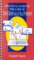 Practical Guide to the Care of the Critically Ill Patient: Practical Guide Series