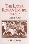 Later Roman Empire 284 602 A Social Economic & Administrative Survey