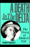 Death in the Delta The Story of Emmett Till