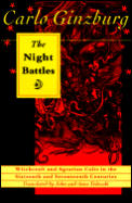 Night Battles Witchcraft & Agrarian Cults in the Sixteenth & Seventeenth Century