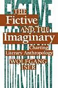 Fictive & the Imaginary Charting Literary Anthropology