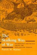 Skulking Way Of War Technology & Tactics