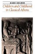 Children & Childhood in Classical Athens
