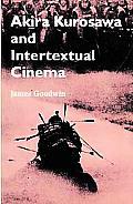 Akira Kurosawa and Intertextual Cinema