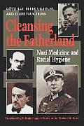 Cleansing the Fatherland Nazi Medicine & Racial Hygiene