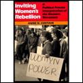 Inviting Womens Rebellion A Political Pr