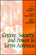 Coffee, Society, and Power in Latin America