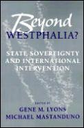 Beyond Westphalia State Sovereignty & International Invention