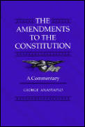Amendments to the Constitution A Commentary
