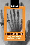 Technology in the Hospital Transforming Patient Care in the Early Twentieth Century