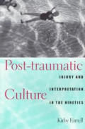 Post-Traumatic Culture: Injury and Interpretation in the Nineties