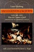 Legends of the Jews Volume 1 From the Creation to Jacob