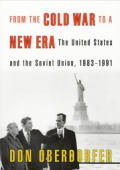 From the Cold War to a New Era The United States & the Soviet Union 1983 1991