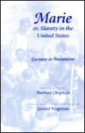 Marie Or, Slavery in the United States: A Novel of Jacksonian America