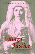 Village Justice: Community, Family, and Popular Culture in Early Modern Italy