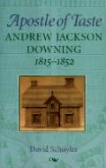 Apostle Of Taste Andrew Jackson Downin