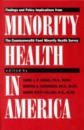 Minority Health in America: Findings and Policy Implications from the Commonwealth Fund Minority Health Survey