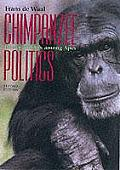 Chimpanzee Politics Power & Sex Among Apes