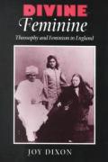 Divine Feminine: Theosophy and Feminism in England