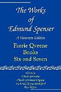 The Faerie Qveene: Books Six and Seven