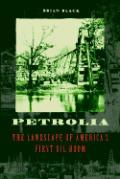 Petrolia: The Landscape of America's First Oil Boom