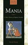 Mania A Short History of Bipolar Disorder