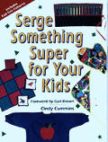 Serge Something Super For Your Kids