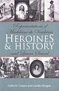 Heroines and History: Representations of Madeleine de Verch?res and Laura Secord