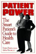 Patient Power The Smart Patients Guide To Heal
