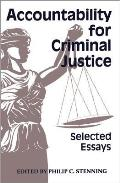 Accountability for Criminal Justice: Selected Essays