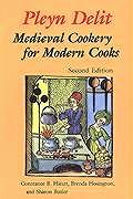 Pleyn Delit 2nd Edition Medieval Cookery For Mod