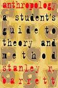 Anthropology A Students Guide To Theory & M