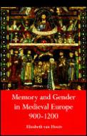 Memory and Gender in Medieval Europe, 900-1200