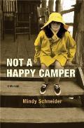 Not A Happy Camper a Memoir