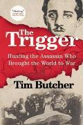 Trigger Hunting the Assassin Who Brought the World to War