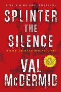 Splinter the Silence A Tony Hill & Carol Jordan Novel