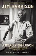 Really Big Lunch The Roving Gourmand on Food & Life