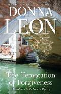 Temptation of Forgiveness A Commissario Guido Brunetti Mystery