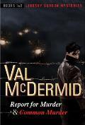 Report for Murder & Common Murder Lindsay Gordon Mysteries 1 & 2