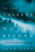 In the Valleys of the Noble Beyond: In Search of the Sasquatch