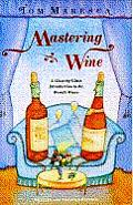 Mastering Wine: A Learner's Manual