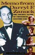 Memo from Darryl F Zanuck The Golden Years at Twentieth Century Fox