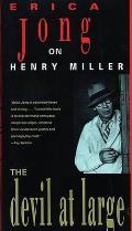 Devil at Large Erica Jong on Henry Miller