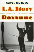 L A Story & Roxanne Two Screenplays