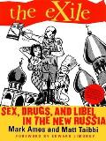 Exile Sex Drugs & Libel in the New Russia