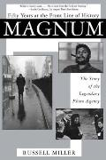 Magnum Fifty Years at the Front Line of History The Story of the Legendary Photo Agency