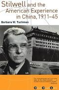 Stilwell & the American Experience in China 1911 45